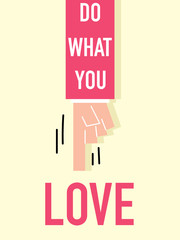 Word DO WHAT YOU LOVE vector illustration