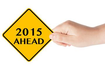 2015 year Ahead Sign