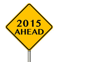 2015 year Ahead traffic sign