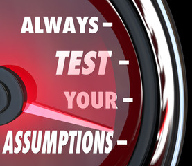 Always Test Your Assumptions Speedometer Gauge Measure Theory Hy
