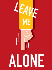 Word LEAVE ME ALONE vector illustration