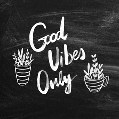 Good vibes only. Chalkboard poster with hand lettering