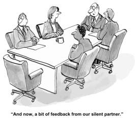 """... a bit of feedback from out silent partner."""