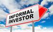 Informal Investor on Red Road Sign.