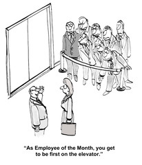 """As Employee of the Month, you get to be first..."""