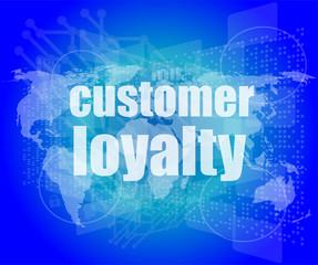 Marketing concept: words Customer loyalty on digital screen
