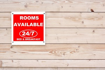 ROOMS AVAILABLE 24/7 BED & BREAKFAST Sign