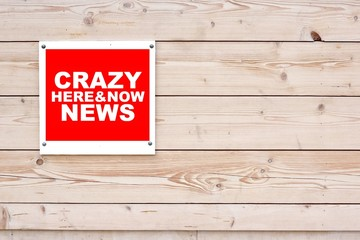 CRAZY NEWS HERE AND NOW Sign