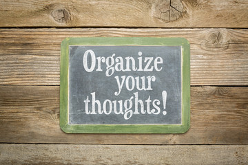 organize your thoughts