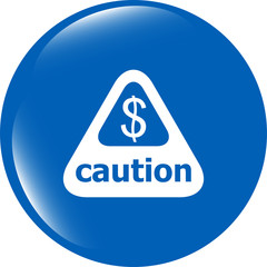 Attention caution sign icon with dollars money sign. warning