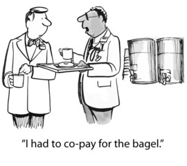 """I had to co-pay for the bagel."""