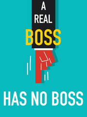 Word A REAL BOSS HAS NO BOSS vector illustration