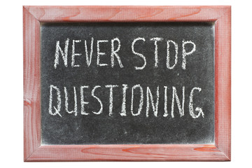 never stop question