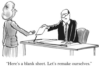 """Here's a blank sheet.  Let's remake ourselves."""