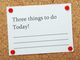A blank list of Three Things to do Today!