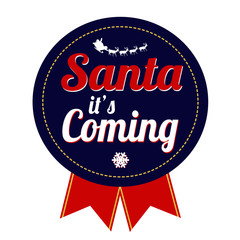 Santa it's coming badge on white background, vector illustration