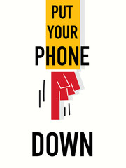 Word PUT YOUR PHONE DOWN vector illustration