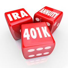 401K IRA Annuity Words 3 Red Dice Luck Risk Investment Savings