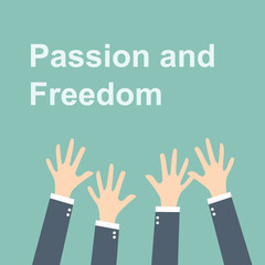business raising hands grab Passion and freedom