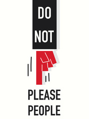 Word DO NOT PLEASE PEOPLE vector illustration