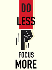 Word DO LESS FOCUS MORE vector illustration