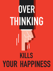 Word OVER THINKING KILLS YOUR HAPPINESS vector illustration