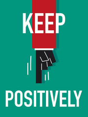 Word KEEP POSITIVELY vector illustration