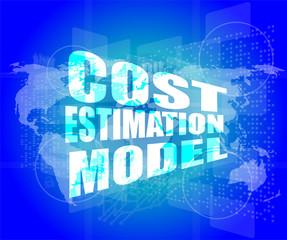 Management concept: cost estimation model words on digital