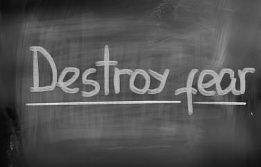 Destroy Fear Concept