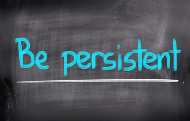 Be Persistent Concept