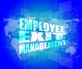 Management concept: employee exit management words on digital