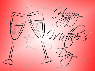 Happy Mother's Day Means Love Celebrations And Celebration