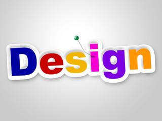 Design Sign Represents Layouts Models And Diagrams