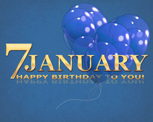 The seventh of January, birthday.