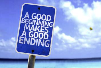 A Good Beginning Makes a Good Ending sign with a beach