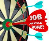 Job Well Done Dart Board Bulls-Eye Mission Goal Accomplished poster