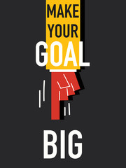 Word MAKE YOUR GOAL BIG