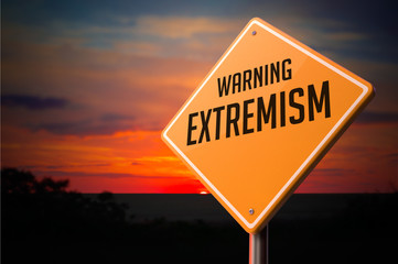 Extremism on Warning Road Sign.