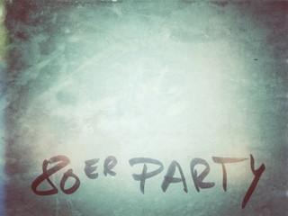 Party Einladung...80er Jahre