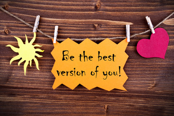Orange Lable Saying Be The Best Version Of You