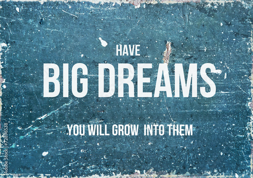 Motivational quote on rustic background HAVE BIG DREAMS - 72896538