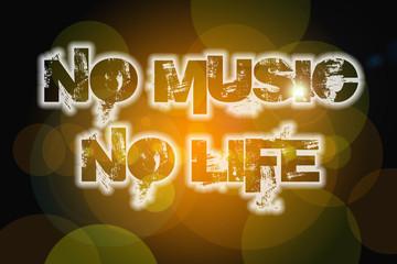 No Music No Life Concept
