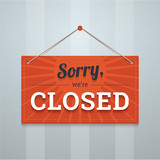 We are sorry closed red sign on a wall. Flat style vector illust