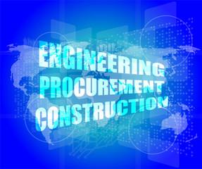 engineering procurement construction word on business screen