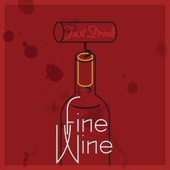 Just Drink Fine Wine - quote, red wine