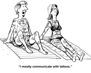 """I mostly communicate with tattoos."""