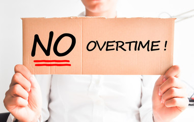 No overtime at job or working place