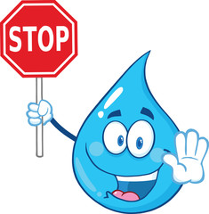 Water Drop Cartoon Mascot Character Holding A Stop Sign.
