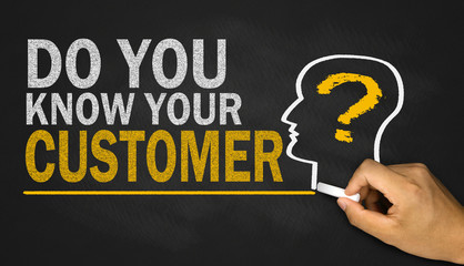 do you know your customer?