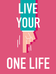 Word LIVE YOUR ONE LIFE